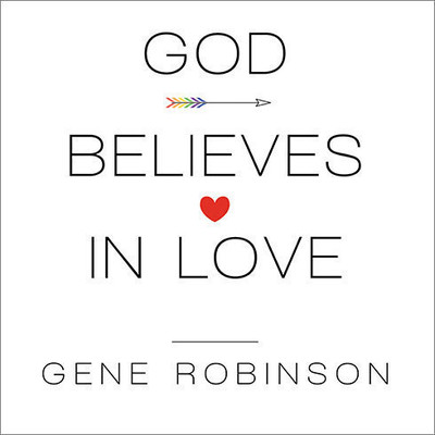 God Believes in Love: Straight Talk About Gay Marriage Audiobook, by Gene Robinson