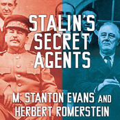 Stalin's Secret Agents: The Subversion of Roosevelts Government Audiobook, by M. Stanton Evans, Herbert Romerstein