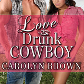 Love Drunk Cowboy, by Carolyn Brown, Ann Marie Lee