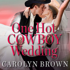 One Hot Cowboy Wedding Audiobook, by Carolyn Brown
