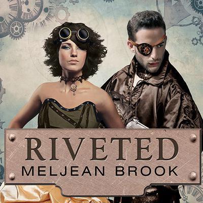 Riveted Audiobook, by Meljean Brook