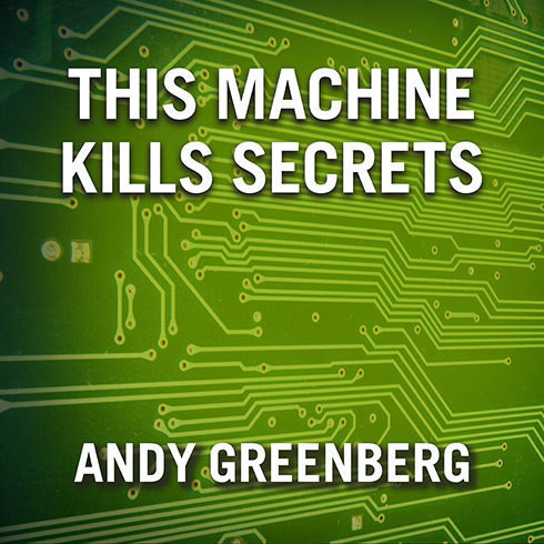 Printable This Machine Kills Secrets: How Wikileakers, Cypherpunks, and Hacktivists Aim to Free the World's Information Audiobook Cover Art