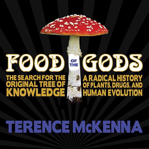 Printable Food of the Gods: The Search for the Original Tree of Knowledge: A Radical History of Plants, Drugs, and Human Evolution Audiobook Cover Art