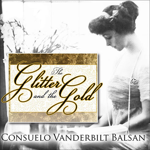 Printable The Glitter and the Gold: The American Duchess---In Her Own Words Audiobook Cover Art