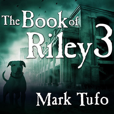 The Book of Riley 3: A Zombie Tale Audiobook, by Mark Tufo