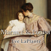 Marmee & Louisa: The Untold Story of Louisa May Alcott and Her Mother Audiobook, by Eve LaPlante