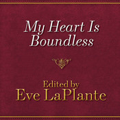My Heart Is Boundless: Writings of Abigail May Alcott, Louisa's Mother Audiobook, by Eve LaPlante, Patrick Lawlor, Justine Eyre