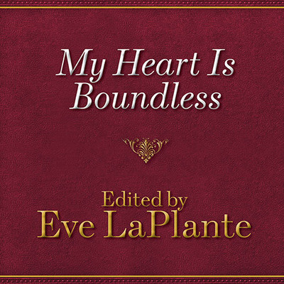 My Heart Is Boundless: Writings of Abigail May Alcott, Louisas Mother Audiobook, by Eve LaPlante