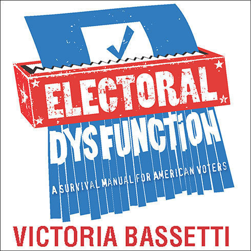 Printable Electoral Dysfunction: A Survival Manual for American Voters Audiobook Cover Art