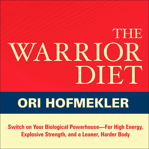 Printable The Warrior Diet: Switch on Your Biological Powerhouse For High Energy, Explosive Strength, and a Leaner, Harder Body Audiobook Cover Art