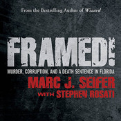 Framed!: Murder, Corruption, and a Death Sentence in Florida Audiobook, by Marc J. Seifer