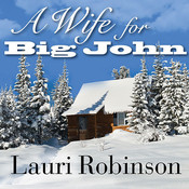 A Wife for Big John Audiobook, by Lauri Robinson