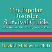 The Bipolar Disorder Survival Guide: What You and Your Family Need to Know, by David J. Miklowitz