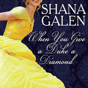 When You Give a Duke a Diamond Audiobook, by Shana Galen