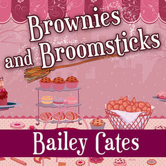 Brownies and Broomsticks Audiobook, by Bailey Cates