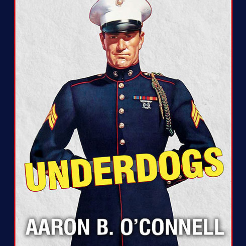 Printable Underdogs: The Making of the Modern Marine Corps Audiobook Cover Art