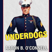 Underdogs: The Making of the Modern Marine Corps Audiobook, by Danny Campbell