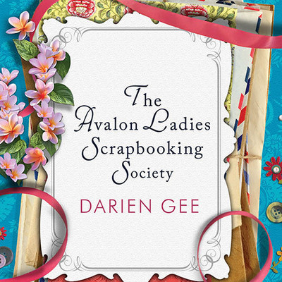 The Avalon Ladies Scrapbooking Society Audiobook, by Darien Gee
