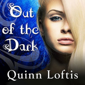 Out of the Dark Audiobook, by Quinn Loftis