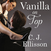 Vanilla on Top Audiobook, by C. J. Ellisson