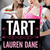 Tart: A Delicious Novel Audiobook, by Lauren Dane