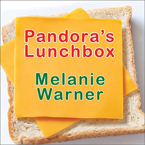 Printable Pandora's Lunchbox: How Processed Food Took Over the American Meal Audiobook Cover Art