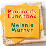 Pandora's Lunchbox: How Processed Food Took Over the American Meal Audiobook, by Melanie Warner