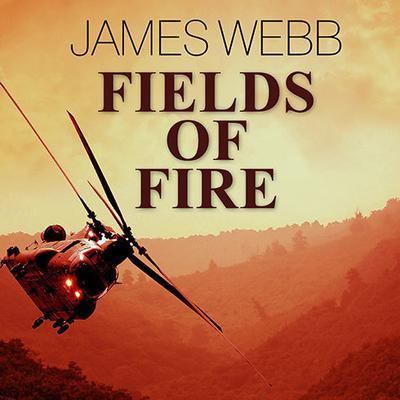 Fields of Fire Audiobook, by James Webb