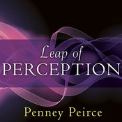 Leap of Perception: The Transforming Power of Your Attention Audiobook, by Penney Peirce