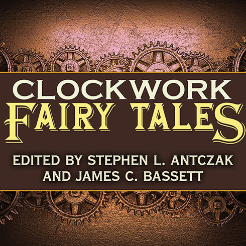 Printable Clockwork Fairy Tales: A Collection of Steampunk Fables Audiobook Cover Art