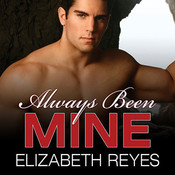 Always Been Mine Audiobook, by Elizabeth Reyes