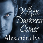 When Darkness Comes Audiobook, by Alexandra Ivy
