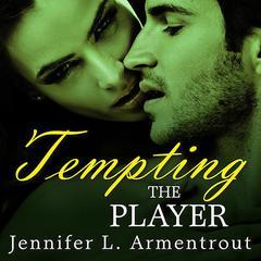 Tempting the Player Audiobook, by J. Lynn, Jennifer L. Armentrout