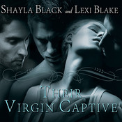 Their Virgin Captive Audiobook, by Shayla Black, Lexi Blake