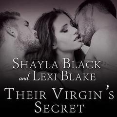 Their Virgin's Secret Audiobook, by Shayla Black, Lexi Blake