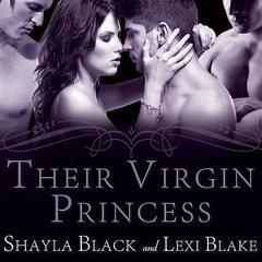 Their Virgin Princess Audiobook, by Shayla Black, Lexi Blake