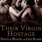 Their Virgin Hostage, by Shayla Black, Lexi Blake, Serena Daniels