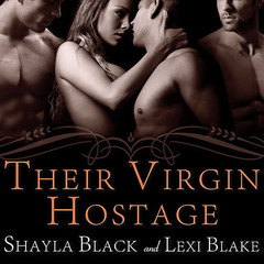 Their Virgin Hostage Audiobook, by Shayla Black, Lexi Blake