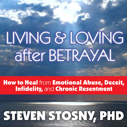 Printable Living and Loving after Betrayal: How to Heal from Emotional Abuse, Deceit, Infidelity, and Chronic Resentment Audiobook Cover Art
