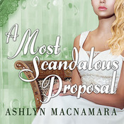 A Most Scandalous Proposal Audiobook, by Ashlyn Macnamara