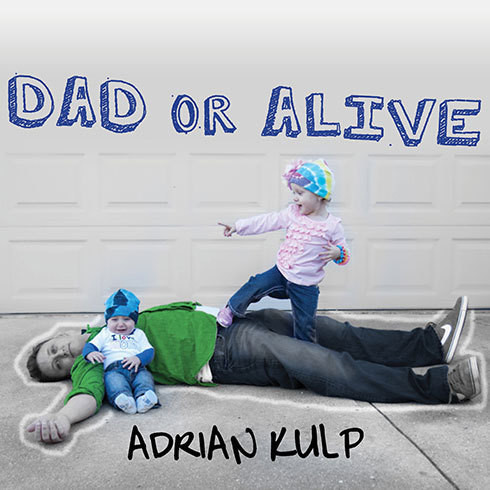 Printable Dad or Alive: Confessions of an Unexpected Stay-at-home Dad Audiobook Cover Art