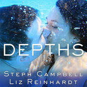 Depths Audiobook, by Steph Campbell, Liz Reinhardt
