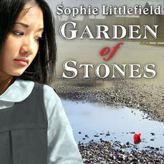 Garden of Stones Audiobook, by Sophie Littlefield
