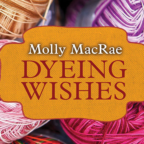 Printable Dyeing Wishes: A Haunted Yarn Shop Mystery Audiobook Cover Art