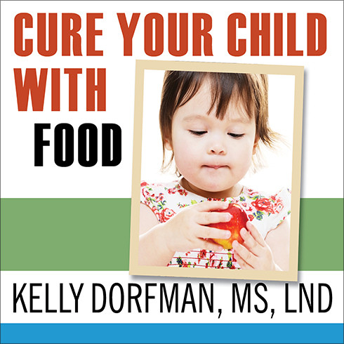 Printable Cure Your Child with Food: The Hidden Connection between Nutrition and Childhood Ailments Audiobook Cover Art