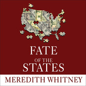 Fate of the States: The New Geography of American Prosperity Audiobook, by Meredith Whitney