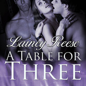 A Table for Three, by Lainey Reese