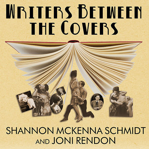 Printable Writers between the Covers: The Scandalous Romantic Lives of Legendary Literary Casanovas, Coquettes, and Cads Audiobook Cover Art