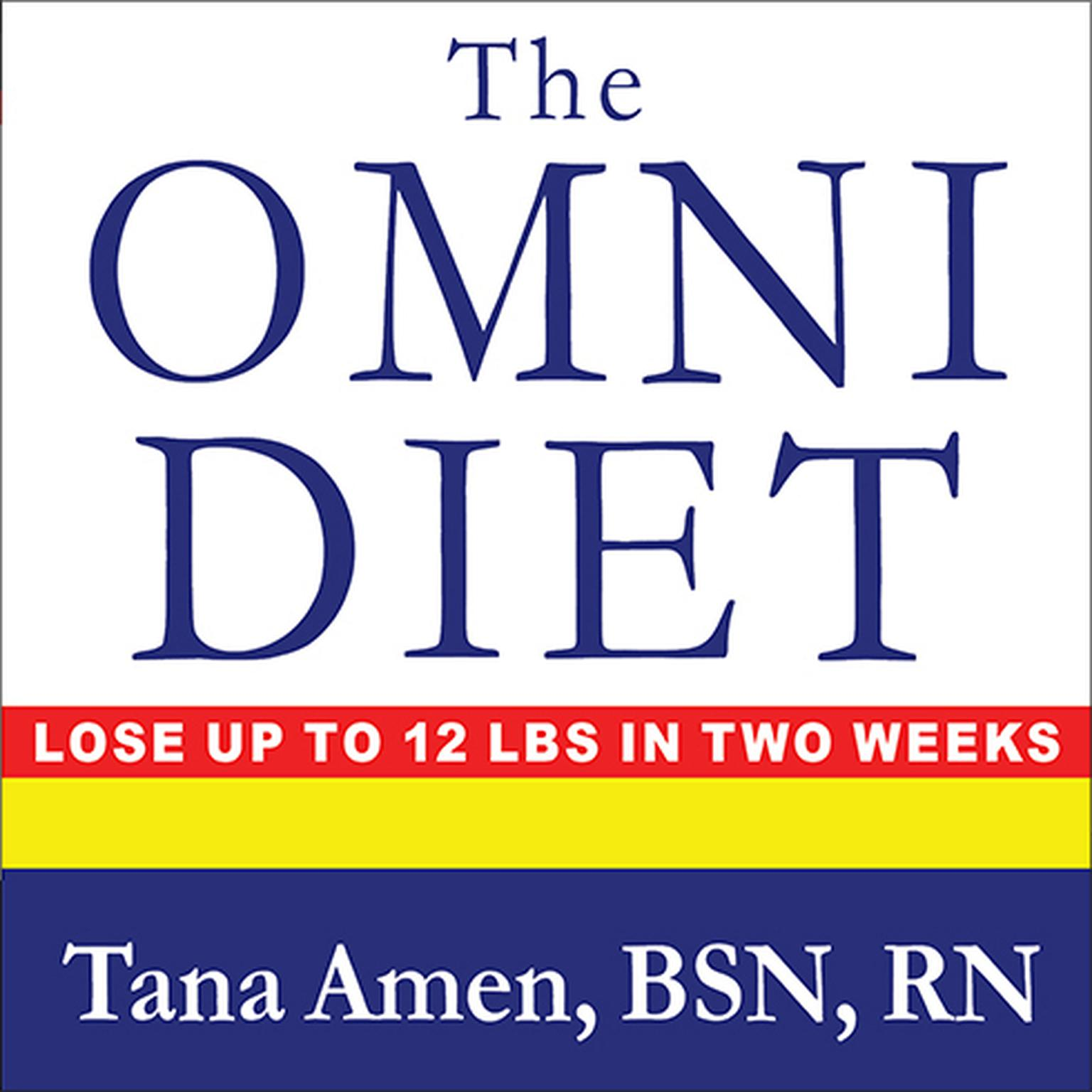 Printable The Omni Diet: The Revolutionary 70% Plant + 30% Protein Program to Lose Weight, Reverse Disease, Fight Inflammation, and Change Your Life Forever Audiobook Cover Art