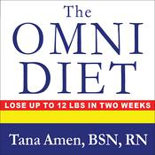 The Omni Diet: The Revolutionary 70% Plant + 30% Protein Program to Lose Weight, Reverse Disease, Fight Inflammation, and Change Your Life Forever, by Tana Amen